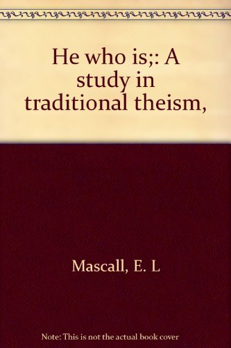 9780208009012: He who is: A study in traditional theism
