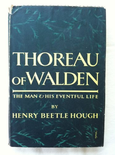 Thoreau of Walden: The Man and His Eventful Life: Hough, Henry Beetle