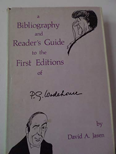 A Bibliography and Reader's Guide to the First Editions of P.G. Wodehouse