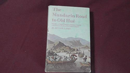 9780208010360: Mandarin Road to Old Hue: Narratives of Anglo-Vietnamese Diplomacy from the 17th Century Fo the Eve of the French Conquest