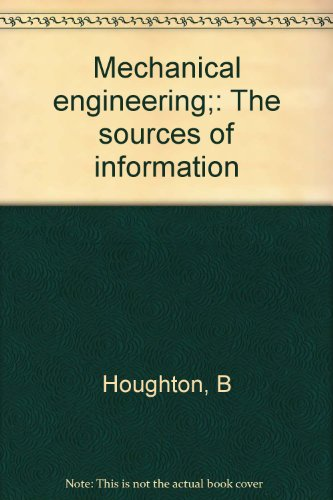 Mechanical engineering;: The sources of information: B Houghton