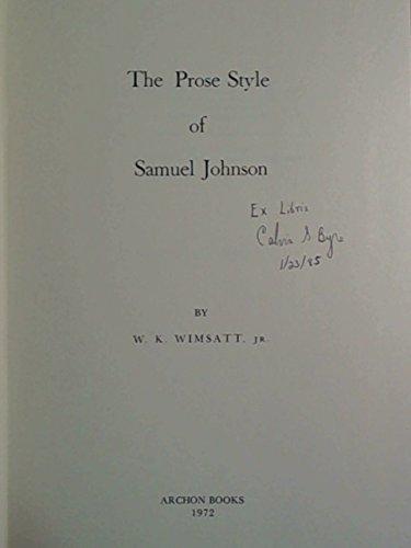 Prose and Style of Samuel Johnson (Yale studies in English, v. 94): Wimsatt, William Kurtz
