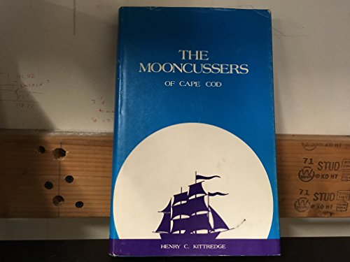 Mooncussers of Cape Cod: Henry C. Kittredge