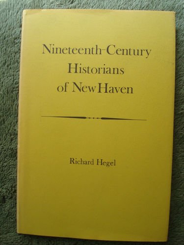 9780208012623: Nineteenth-century Historians of New Haven