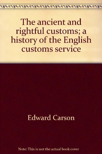 Ancient and Rightful Customs: History of the English Customs Service