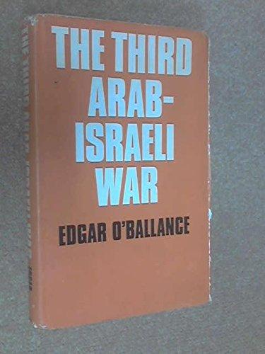 The Third Arab-Israeli War: O'Ballance, Edgar