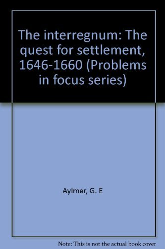 9780208013057: The interregnum: The quest for settlement, 1646-1660 (Problems in focus series)