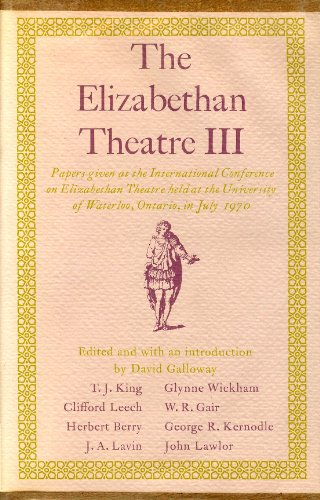 The Elizabethan Theatre III: Papers: Editor-David Galloway
