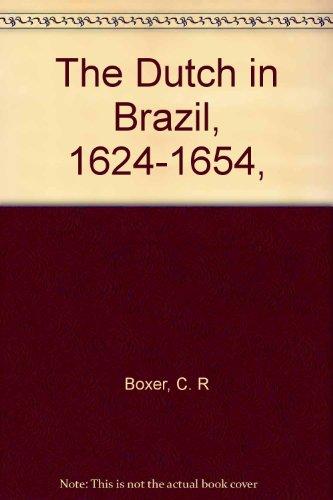 9780208013385: The Dutch in Brazil, 1624-1654,