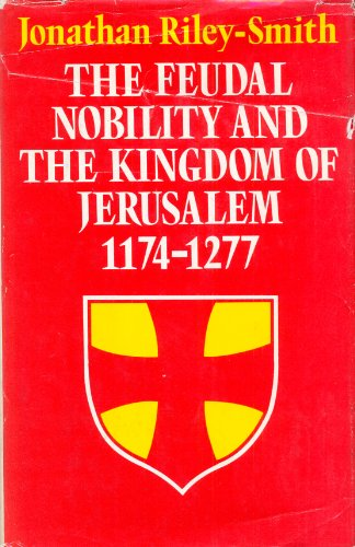 9780208013484: The Feudal Nobility and the Kingdom of Jerusalem, 1174-1277