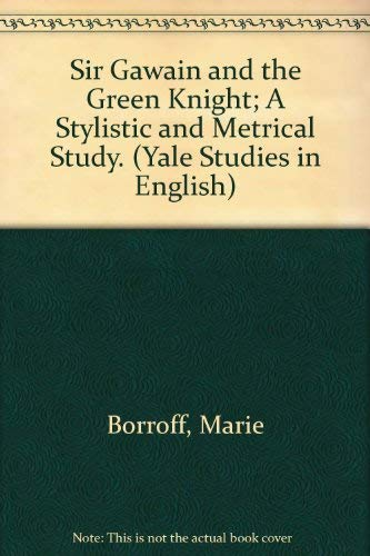 9780208013811: Sir Gawain and the Green Knight; A Stylistic and Metrical Study. (Yale Studies in English)