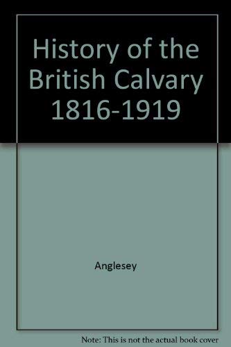 A History of the British Cavalry, 1816: The Marquess of