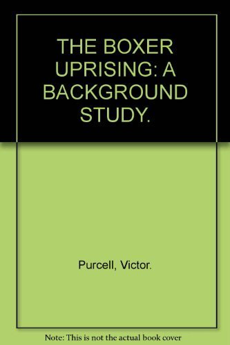The Boxer Uprising,: A background study: Purcell, Victor