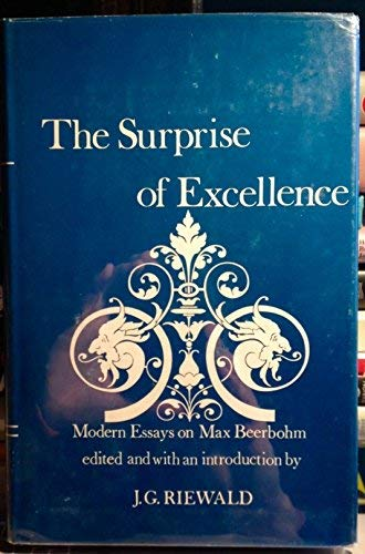 The Surprise of Excellence: Modern Essays on Max Beerbohm (0208014438) by Riewald, J. G.