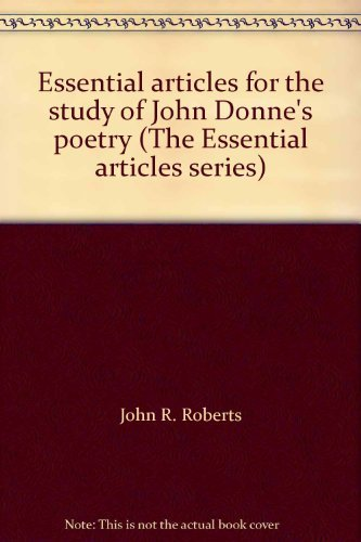 Essential articles for the study of John Donne's poetry (The Essential articles series): ...