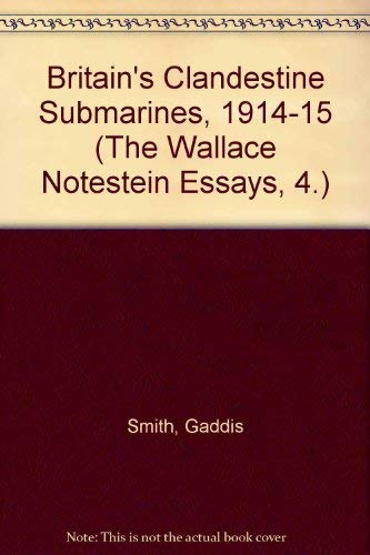 BRITAIN'S CLANDESTINE SUBMARINES, 1914-1915