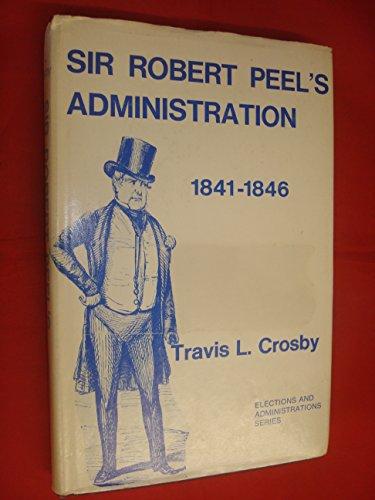 9780208015174: Sir Robert Peel's Administration, 1841-46