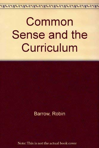 9780208015907: Common Sense and the Curriculum
