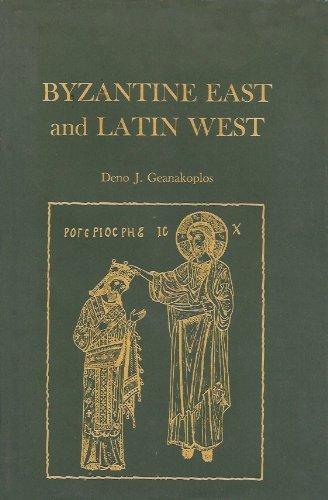 Byzantine East and Latin West: Two worlds: Geanakoplos, Deno John