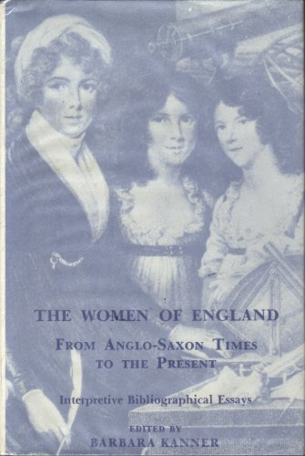 9780208016393: The Women of England: From Anglo-Saxon Times to the Present : Interpretive Bibliographical Essays
