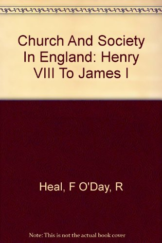 9780208016492: Church and society in England: Henry VIII to James I