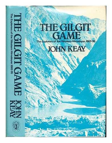 9780208017741: The Gilgit game: The explorers of the western Himalayas, 1865-95