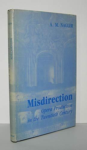 Misdirection: Opera Production in the Twentieth Century: Nagler, Alois Maria
