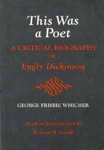 9780208019042: This Was a Poet: A Critical Biography of Emily Dickinson