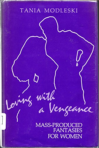 9780208019455: Loving with a Vengeance: Mass-produced Fantasies for Women