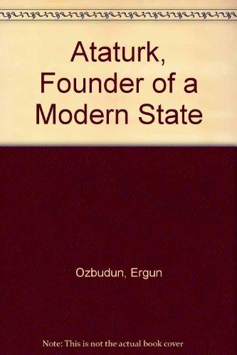 Ataturk, Founder of a Modern State: Ozbudun, Ergun, Kazancigil,