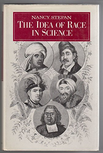 The Idea of Race in Science: Great Britain, 1800-1960: Stepan, Nancy