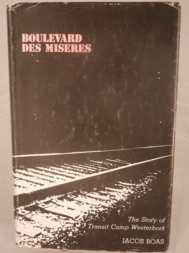 Boulevard Des Miseres The Story of Transit Camp Westerbork: Boas, Jacob