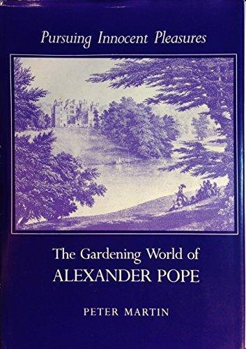 9780208020116: Pursuing Innocent Pleasures: The Gardening World of Alexander Pope