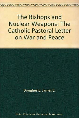 9780208020512: The Bishops and Nuclear Weapons: The Catholic Pastoral Letter on War and Peace