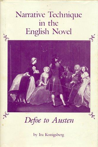 Narrative Technique in the English Novel: Defoe to Austen: Konigsberg, Ira