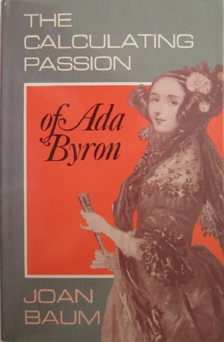9780208021199: The Calculating Passion of Ada Byron