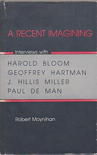 A recent imagining. Interviews with H. Bloom, G. Hartman, J. Hillis Miller and P. de Man.: MOYNIHAN...