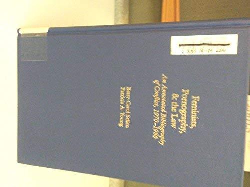 9780208021243: Feminists, Pornography, and the Law: An Annotated Bibliography of Conflict, 1970-1986