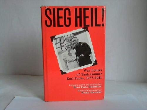 9780208021410: Sieg Heil! War Letters of Tank Gunner Karl Fuchs, 1937-1941