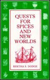 Quests for Spices and New Worlds: Dodge, Bertha Sanford