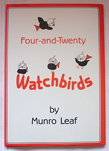 Four-And-Twenty Watchbirds: A Childs Book of Behavior: Leaf, Munro