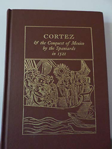 Cortez and the Conquest of Mexico by the Spaniards in 1521 (English and Spanish Edition)