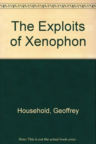 The Exploits of Xenophon: Household, Geoffrey