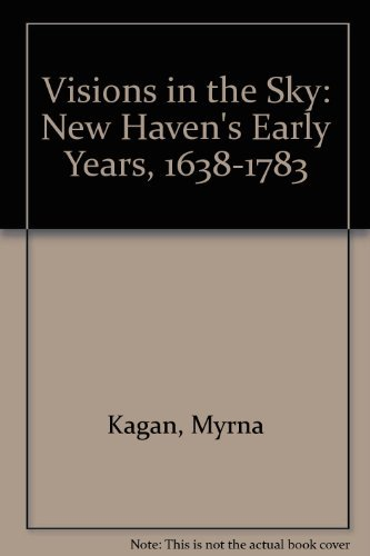 9780208022462: Vision in the Sky: New Haven's Early Years, 1638-1784