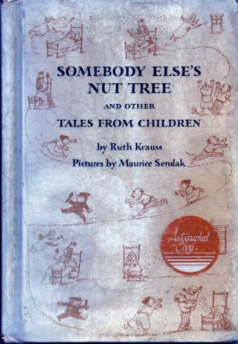 Somebody Else's Nut Tree and Other Tales from Children (0208022643) by Krauss, Ruth