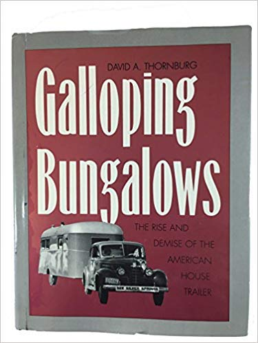 Galloping Bungalows: The Rise and Demise of: David A. Thornburg