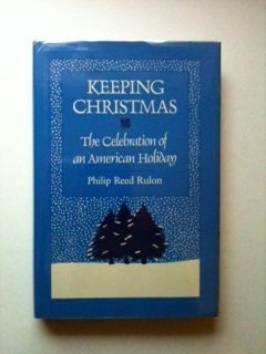 9780208022783: Keeping Christmas: The Celebration of an American Holiday