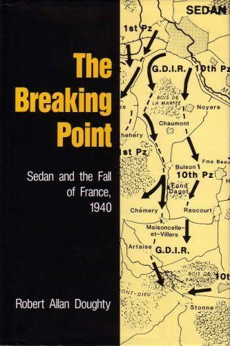 9780208022813: The Breaking Point: Sedan and the Fall of France, 1940