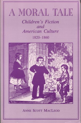 9780208022929: A Moral Tale: Children's Fiction and American Culture, 1820-1860