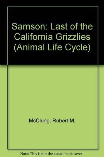 9780208023278: Samson : Last of the California Grizzlies (Animal Life Cycle Series)